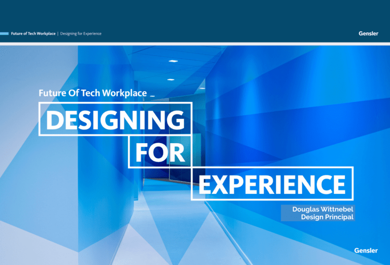 The Future of Tech Workplace, Designing for Experience