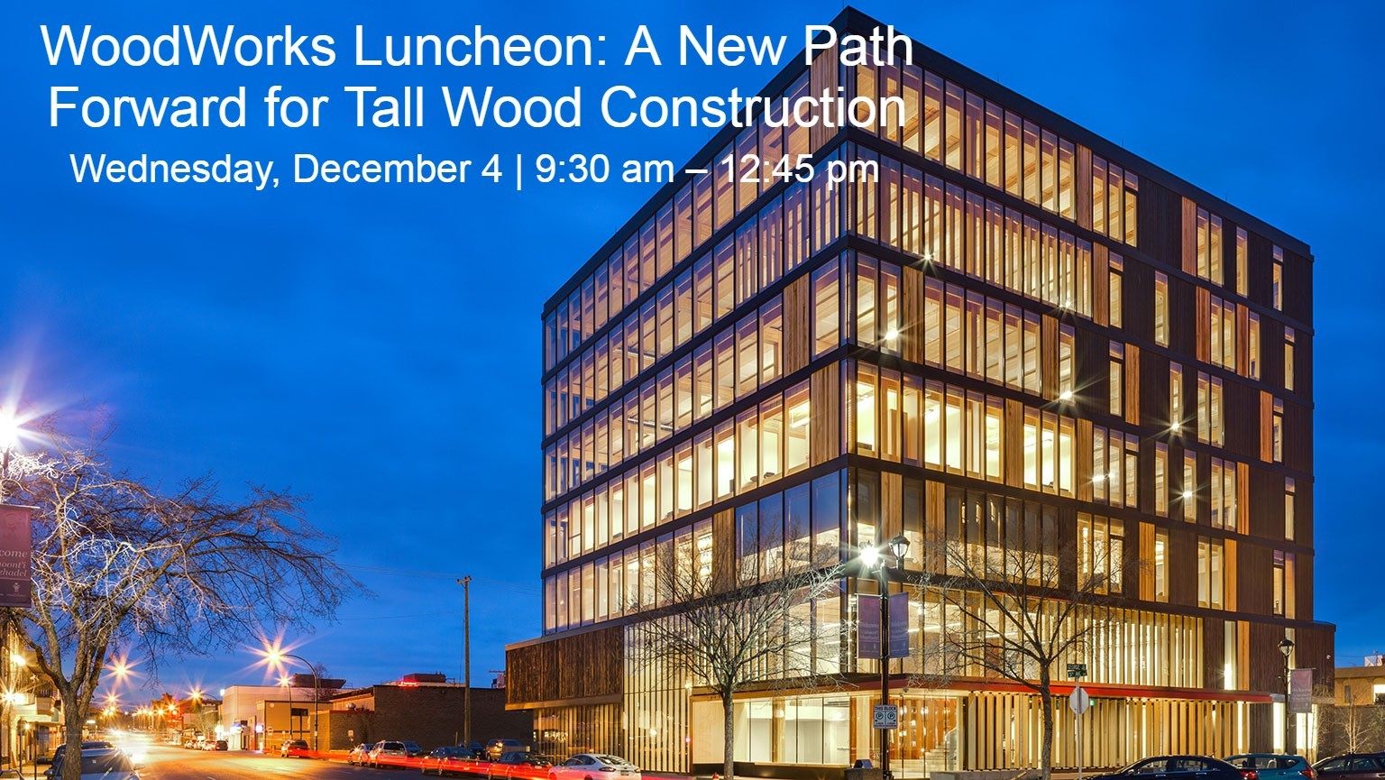 WoodWorks Luncheon: A New Path Forward for Tall Wood Construction